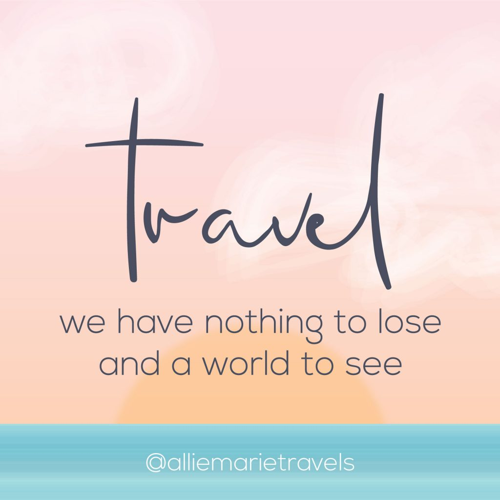 """Travel — we have nothing to lose  and a world to see."" —Unknown"